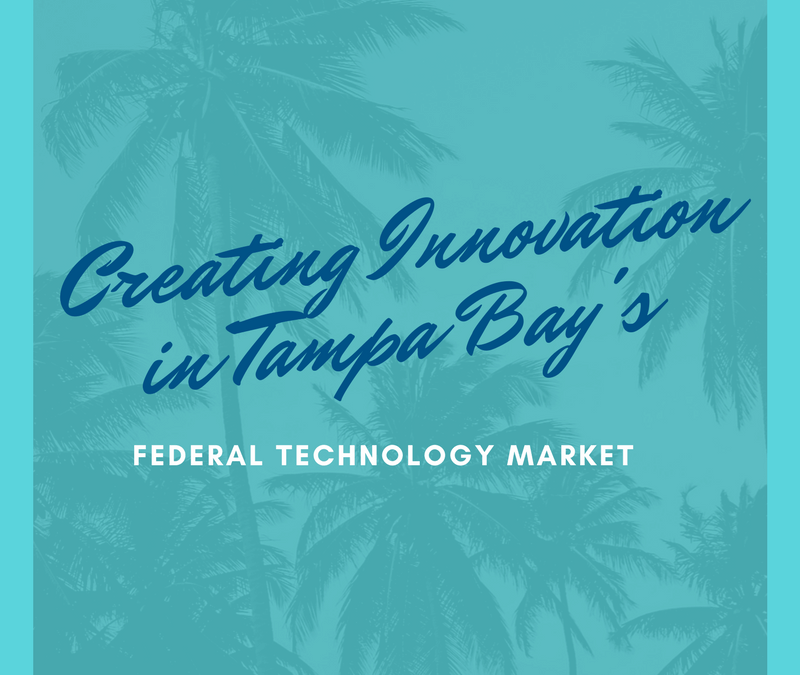 Creating Innovation in Tampa Bay's Federal Technology Market