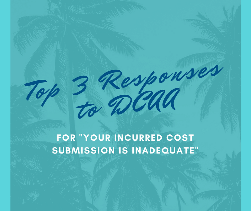 "Top 3 Responses to DCAA for ""Your Incurred Cost Submission is Inadequate"""
